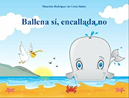 Ballena sí, encallada no (Spanish Edition) por [da Costa Júnior, Maurício Rodrigues]