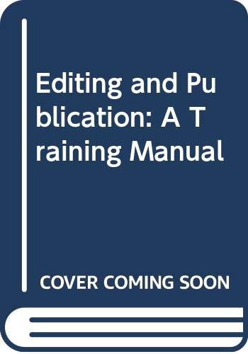 Editing and Publication: A Training Manual Ian Montagnes