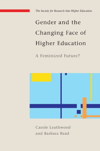 Gender and the Changing Face of Higher Education: A Feminized Future? (Society for Research Into Higher Education)