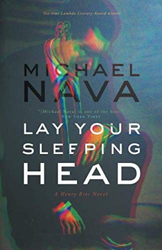Lay Your Sleeping Head (The Henry Rios Novels)