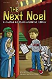 img - for The Next Noel: A Humbling Christmas Musical For Children (Unison/2-Part) book / textbook / text book