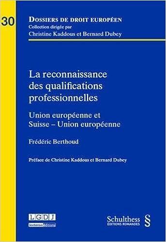 Livre gratuits La reconnaissance des qualifications professionnelles. Union européenne et Suisse-Union européenne pdf, epub ebook
