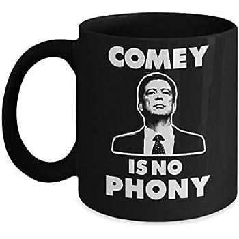 James Comey Mug   James Comey Is No Phony Mug (Black)   11 Oz Funny Comey Homie  Homey FBI Anti Trump Resist Liberal Feminist Gift Coffee Mug Cup