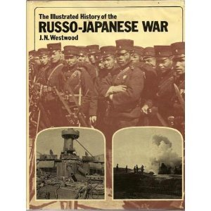 The Illustrated History Of The Russo Japanese War
