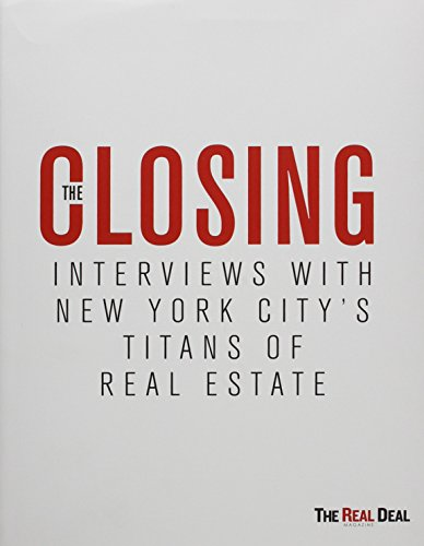 the-closing-interviews-with-new-york-citys-titans-of-real-estate