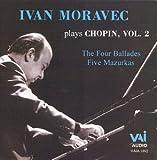 Ivan Moravec Plays Chopin, Vol.2 (The Four Ballades, Five Mazurkas)