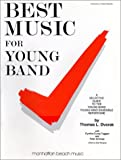 Best Music for Young Band : A Selective Guide to the Young Band-Young Wind Ensemble Repertoire, Dvorak, Thomas L. and Crump, Cynthia L., 0931329027