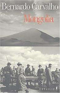 Mongolia par Bernardo Carvalho