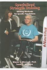 Specialized Strength Training: Winning Workouts For Specific Populations by Wayne L. Westcott (2001-06-15) Paperback