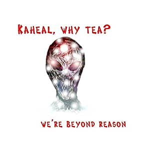 Kaheal, Why Tea?