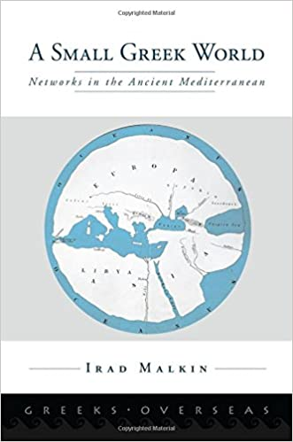 A Small Greek World: Networks in the Ancient Mediterranean Greeks ...