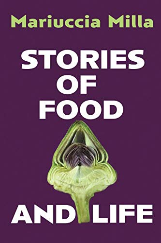 Stories of Food and Life by Mariuccia Milla