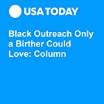 Black Outreach Only a Birther Could Love: Column | Jason Sattler