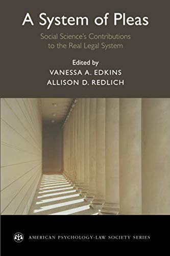 A System of Pleas: Social Sciences Contributions to the Real Legal System (American Psychology-Law Society Series)