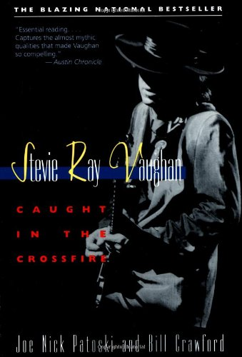 Stevie Ray Vaughan: Caught in the Crossfire [Joe Nick Patoski - Bill Crawford] (Tapa Blanda)