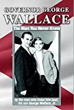 img - for Governor George Wallace: The Man You Never Knew book / textbook / text book
