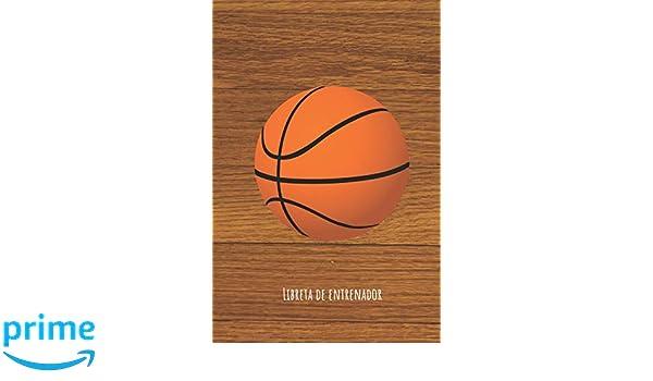 Libreta de Entrenador: Baloncesto   110 páginas con Espacio para ...