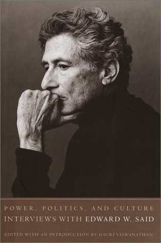 Power, Politics. and Culture: Interviews with Edward W. Said