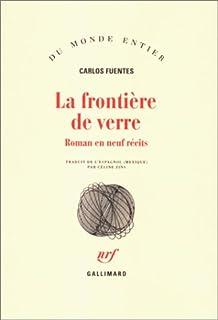 La frontière de verre : roman en neuf récits, Fuentes, Carlos