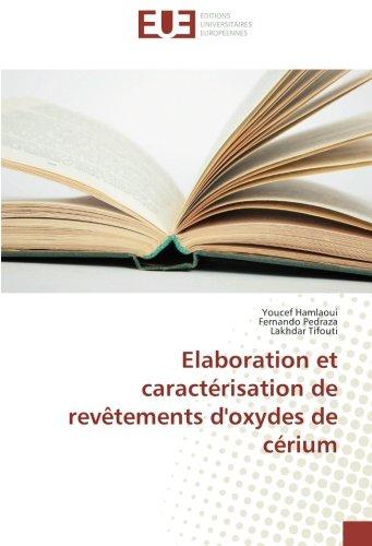 Elaboration et caractrisation de revtements d'oxydes de crium (Omn.Univ.Europ.) (French Edition)