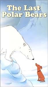 The Last Polar Bears [VHS]