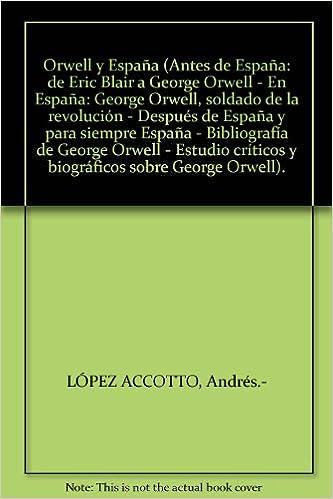 Orwell y España Antes de España: de Eric Blair a George Orwell ...