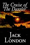 Cruise of 'The Dazzler', Jack London, 0809565463