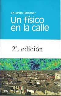 Descargar Libro Un Físico En La Calle: Segunda Edición E Battaner