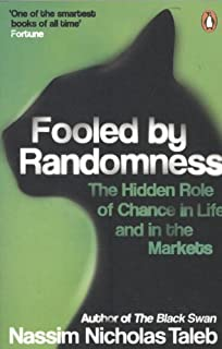 Fooled by Randomness : The Hidden Role of Chance in Life and in the Markets price comparison at Flipkart, Amazon, Crossword, Uread, Bookadda, Landmark, Homeshop18
