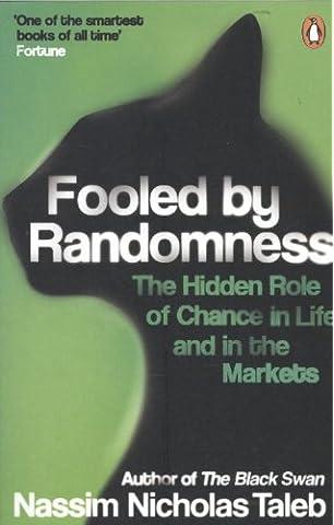 Fooled by Randomness : The Hidden Role of Chance in Life and in the Markets price comparison at Flipkart, Amazon, Crossword, Uread, Bookadda, Landmark, Homeshop18
