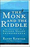 img - for The Monk and the Riddle : The Education of a Silicon Valley Entrepreneur book / textbook / text book