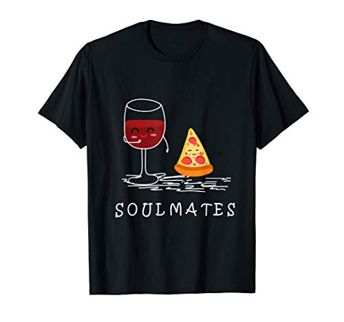 Wine And Piza Soulmates T Shirt For Men Women T-Shirt