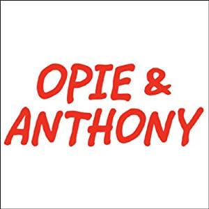 Opie & Anthony, Bill Burr and Doug Stanhope, November 6, 2009 Radio/TV Program