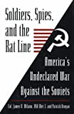 img - for Soldiers, Spies, and the Rat Line: America's Undeclared War Against the Soviets book / textbook / text book