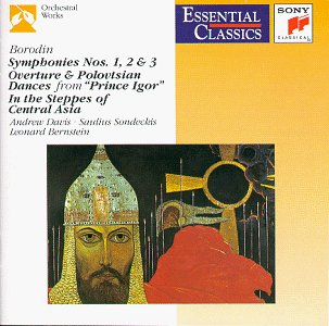 Borodin: Symphonies Nos. 1 - 3 / Overture & Polovtsian Dances / In the Steppes of Central Asia (Essential Classics)