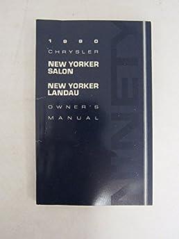 1990 chrysler new yorker salon landau owners manual chrysler rh amazon com 1970 Chrysler New Yorker chrysler new yorker owners manual
