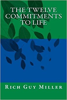 Book The Twelve Commitments to Life by Rich Guy Miller (2012-06-23)