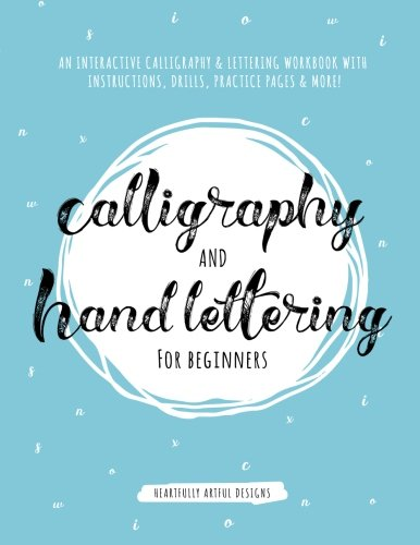 Pdf Crafts Calligraphy and Hand Lettering for Beginners: An Interactive Calligraphy & Lettering Workbook With Guides, Instructions, Drills, Practice Pages & More! (Calligraphy for Beginners)