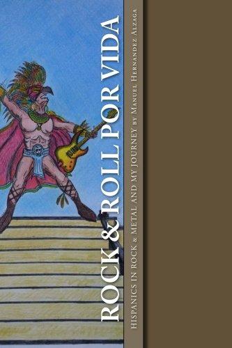 ROCK & ROLL POR VIDA; Hispanics in Rock & Metal and My Journey