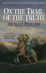 On the Trail of Truth (Journals of Corrie Belle Hollister)