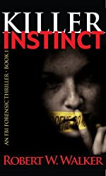 Killer Instinct: By Instinct Alone - a Dr. Jessica Coran, ME title (The highlly acclaimed 12-bk. Instinct Series)