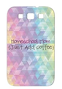 Baby Family Parents Home School Family Homeschool Moms Coffee Homeschool Mom Just Add Gray Cover Case For Sumsang Galaxy S3