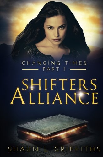 Read Online Shifters Alliance (Changing Times) (Volume 1) ebook
