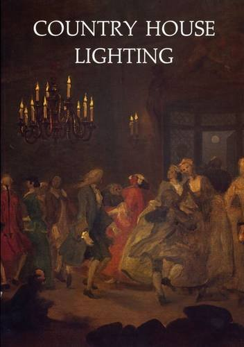 Country House Lighting: 1660-1890 (18th Century Lighting)