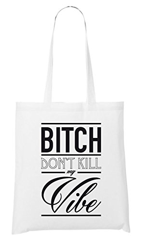 Don`t Kill My Bitch Bolsa Vibe New Blanco 85pqxwOng