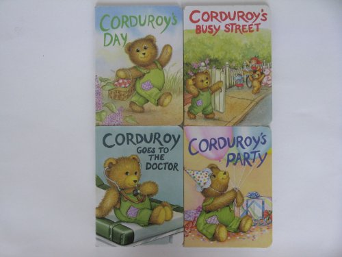 Corduroy Board Book Collection 4 Books: Corduroy's Party / Corduroy's Busy Street / Corduroy's Day / (Street Corduroy)