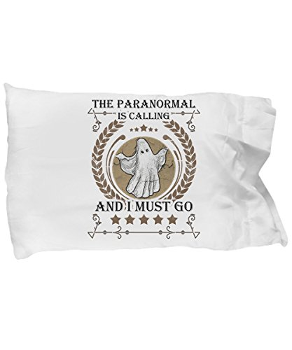 Funny Novelty Gift For Paranormal The Paranormal is Calling And I Must Go Best Paranormal Pillow Case by Best Cool Gift