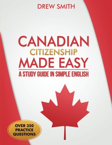 Canadian Citizenship Made Easy: A Study Guide in Simple English