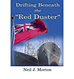 img - for { [ DRIFTING BENEATH THE RED DUSTER ] } Morton, Neil J ( AUTHOR ) Apr-15-2010 Paperback book / textbook / text book