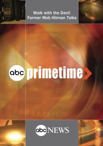 ABC News Primetime Walk with the Devil: Former Mob Hitman Talks by ABC News